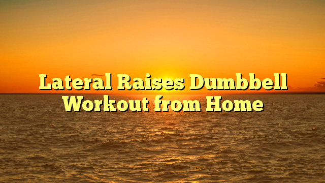 Lateral Raises Dumbbell Workout from Home