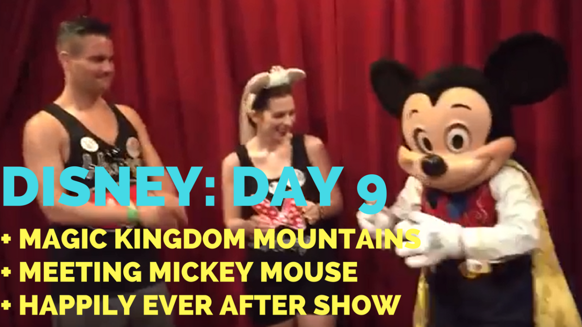 Disney Vacation Day #9: Magic Kingdom + Mickey Mouse + Happily Ever After