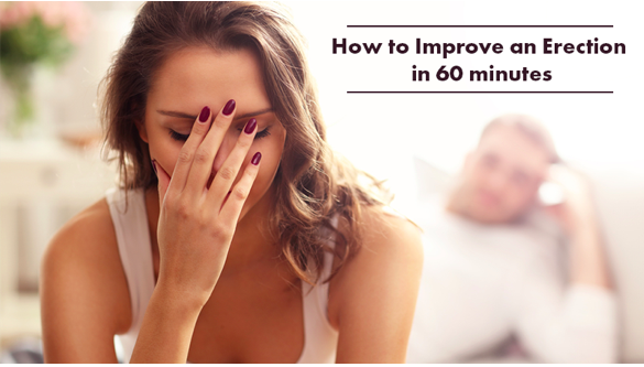 How to Improve an Erection in 60 Minutes